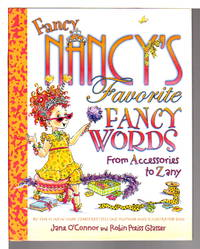 FANCY NANCYS FAVORITE FANCY WORDS: From Accessories to Zany.
