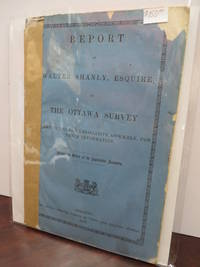 Report of Walter Shanly, Esquire, on the Ottawa Survey. Submitted to the Legislative Assembly, for their information