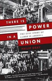 image of There Is Power in a Union: The Epic Story of Labor in America