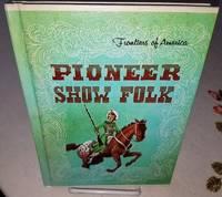 PIONEER SHOW FOLK