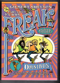 The Fabulous Furry Freak Brothers Omnibus; Every Freak Borthers Story Rolled Into One Bumper Package