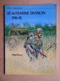 US 1st Marine Division 1941-45. Vanguard Series 8. by  Philip Katcher - Paperback - First Edition - 1979 - from N. G. Lawrie Books. (SKU: 42438)