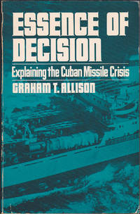 image of Essence of Decision: Explaining the Cuban Missile Crisis
