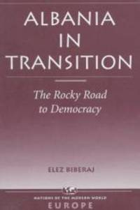 image of Albania In Transition: The Rocky Road To Democracy (NATIONS OF THE MODERN WORLD : EUROPE)
