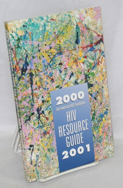 San Francisco: San Francisco AIDS Foundation, 2000. Paperback. 207p., very good first edition trade ...