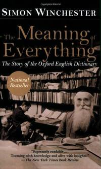 The Meaning of Everything The Story of the Oxford English Dictionary