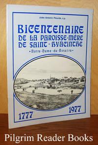 Bicentenaire de la paroisse-mère de Saint-Hyacinthe, Notre Dame du  Rosaire. 1777-1977.