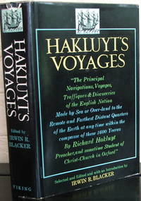 Hakluyt's Voyages: The Principal Navigations Voyages Traffiques & Discoveries of the English Nation, Made by Sea or Over-land to the Remote and Farthest Distant Quarters of the Earth at any time within the compasse of these 1600 Yeeres