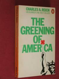 The Greening of America by  Charles Alan Reich - Paperback - Reprint - 1972 - from Bookbarrow and Biblio.com