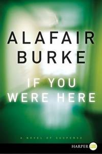 If You Were Here : A Novel of Suspense