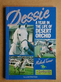 Dessie: A Year in the Life of Desert Orchid