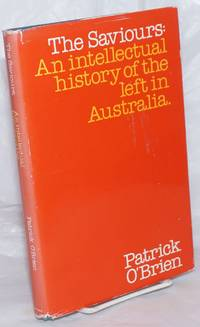 image of The Saviours: An intellectual history of the left in Australia