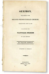 image of A Sermon, Preached in the Second Presbyterian Church, Charleston, May 24, 1829, on Assuming the Pastoral Charge of Said Church