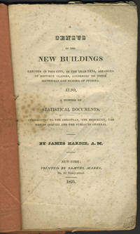 A Census of the New Buildings Erected in this City, in the Year 1824, Arranged in Distinct Classes, According to their Materials and Number of Stories