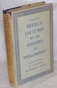 image of Hegel's Lectures on the History of Philosophy. Translated from the German by E.S. Haldane and Frances H. Simson. In three volumes; Volume Two [only; an odd vol]
