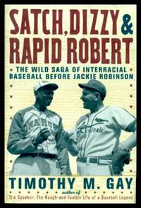 image of SATCH, DIZZY AND RAPID ROBERT - The Wild Saga of Interracial Baseball before Jackie Robinson