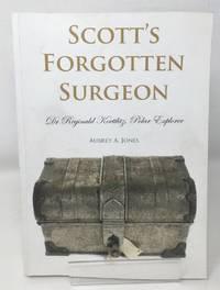 image of Scott's Forgotten Surgeon: Dr. Reginald Koettlitz, Polar Explorer