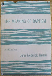 The meaning of baptism;: Meditations
