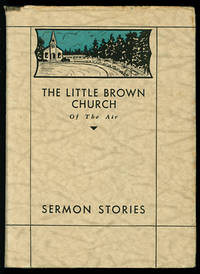 The Little Brown Church of the Air: Sermon Stories