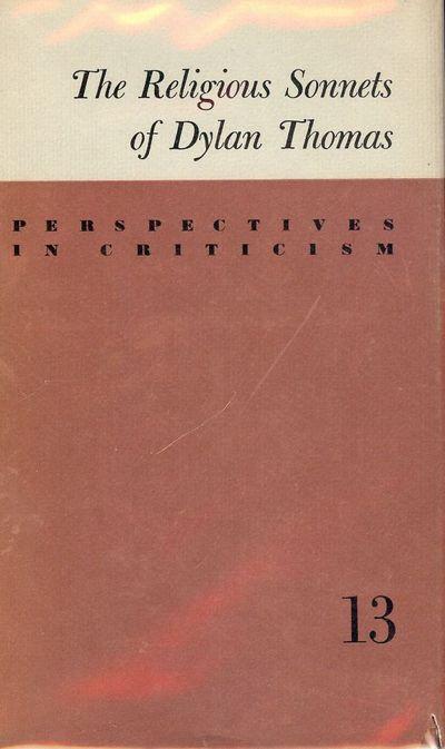 1963. KLEINMAN, H.H. THE RELIGIOUS SONNETS OF DYLAN THOMAS. Berkeley: University of California Press...