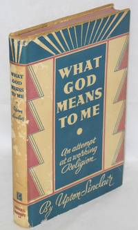 image of What God means to me; an attempt at a working religion