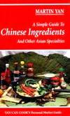 A Simple Guide to Chinese Ingredients