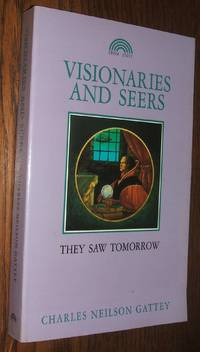 image of Visionaries and Seers: the People Who Saw Tomorrow