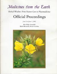 Medicines from the Earth: Herbal Wisdom From Nature Cure to Phytomedicines: Official Proceedings June 2 to June 4, 2001