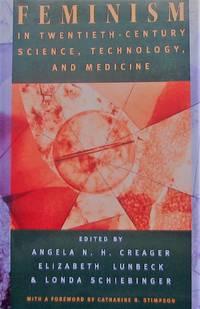 Feminism in Twentieth-Century Science, Technology, and Medicine