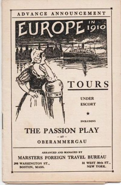 ADVANCE ANNOUNCEMENT EUROPE IN 1910 Tours Under Escort Including The Passion Play At Oberammergau