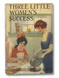 Three Little Women's Success: A Story for Girls (Three Little Women Series)