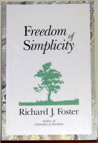 Freedom of Simplicity by Richard J Foster - Paperback - October 18, 1989 - from Rock River Books (SKU: 35)