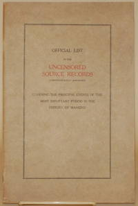 OFFICIAL LIST OF THE UNCENSORED SOURCE RECORDS (CHRONOLOGICALLY ARRANGED)   Covering the Principal Events of the Most Imortant Period in the History  of Mankind