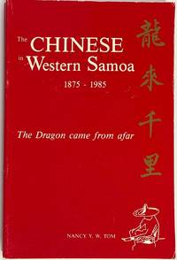 image of The Chinese in Western Samoa, 1875-1985: The dragon came from afar