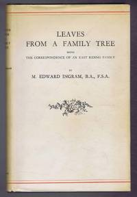 Leaves from a Family Tree, being the correspondence of an East Riding Family. With a foreword by Lady Waechter de Grimston. Black and white illustrations