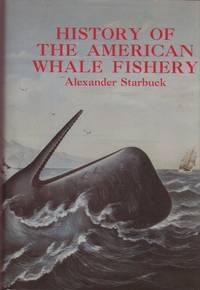 HISTORY OF THE AMERICAN WHALE FISHERY.