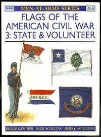 image of FLAGS OF THE AMERICAN CIVIL WAR.  3: STATE & VOLUNTEER.  OSPREY MILITARY MEN-AT-ARMS SERIES 265.