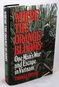 Where the Orange Blooms: One Man's War and Escape in Vietnam