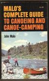 Malo\'s Complete Guide To Canoeing and Canoe-Camping