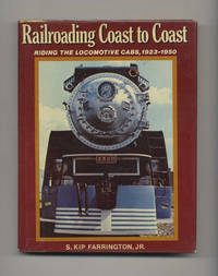 image of Railroading Coast to Coast: Riding the Locomotive Cabs Steam, Electric and  Diesel 1923-1950