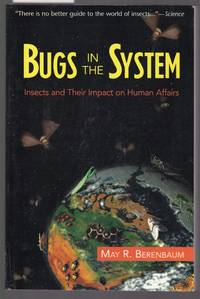 image of Bugs in the System - Insects and Their Impact on Human Affairs