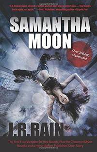 Samantha Moon: The First Four Vampire For Hire Novels, Plus The Christmas Moon Novella And A Never-B