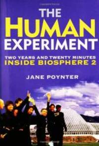 image of The Human Experiment: Two Years and Twenty Minutes Inside Biosphere 2