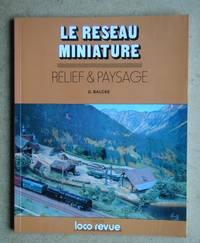 Le Reseau Miniature: Relief & Paysage.