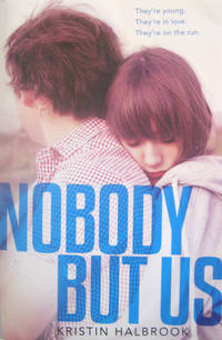 Nobody But Us by  Kristin Halbrook - Paperback - Signed First Edition - from West of Eden Books and Biblio.co.uk