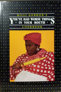 You\'ve Had Worse Things in Your Mouth Cookbook
