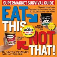 image of Eat This Not That! Supermarket Survival Guide : The No-Diet Weight Loss Solution