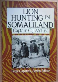 """image of Lion-Hunting in Somali-Land: Also, an Account of """"Pigsticking"""" the African Wart Hog (Peter Capstick's Library)"""