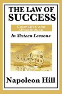 image of The Law of Success: In Sixteen Lessons: Complete and Unabridged