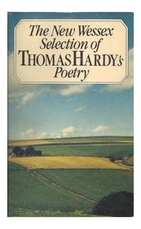 The New Wessex Selection of Thomas Hardy's Poetry